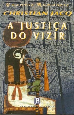 A Justiça do Vizir Christian Jacq