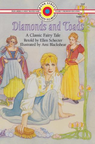 Diamonds and Toads:  A Classic Fairy Tale  (Bank Street Ready-to-Read, Level 3)  by  Ellen Schecter