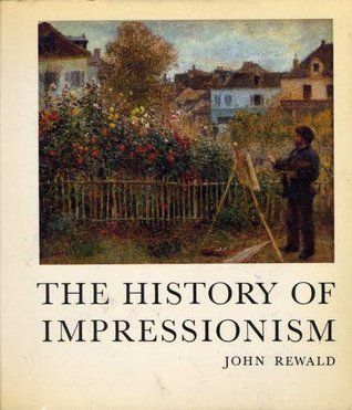The History of Impressionism  by  John Rewald