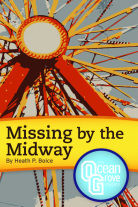 Missing  by  the Midway (The Ocean Grove Mysteries, #1) by Heath P. Boice