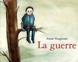 La guerre  by  Anaïs Vaugelade