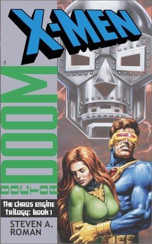 Dr. Doom (X-Men: The Chaos Engine Trilogy, #1) Steven A. Roman