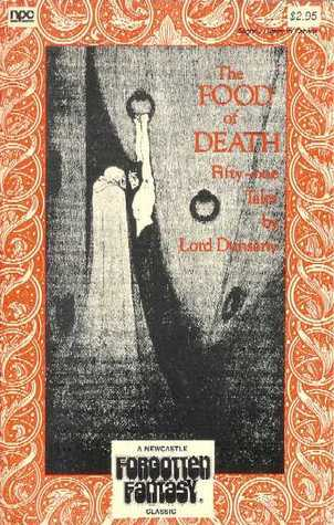 The Food of Death: Fifty-One Tales  by  Lord Dunsany