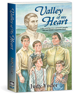 Valley of My Heart  by  Judy Yoder