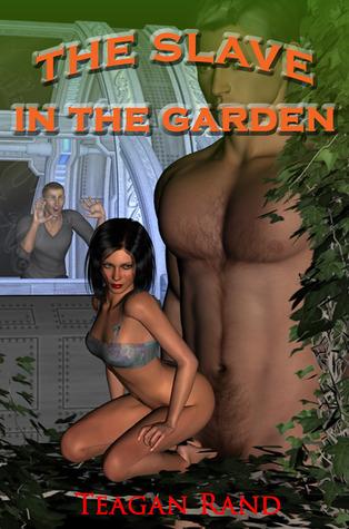 The Slave in the Garden Teagan Rand