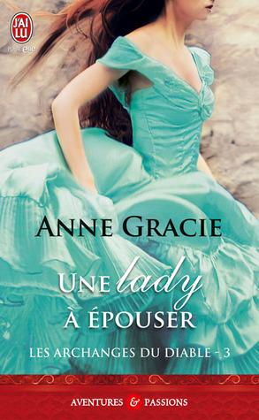 Une lady à épouser (Les archanges du diable, #3)  by  Anne Gracie