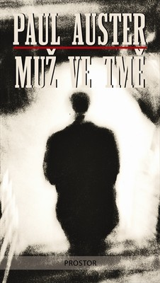 Muž ve tmě  by  Paul Auster
