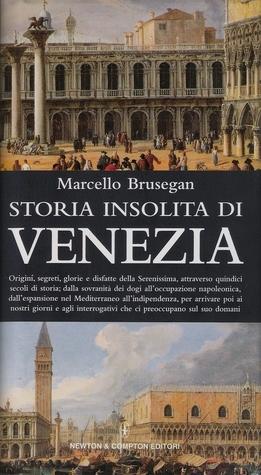 Storia insolita di Venezia Marcello Brusegan