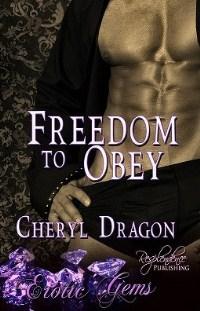 Freedom To Obey  by  Cheryl Dragon