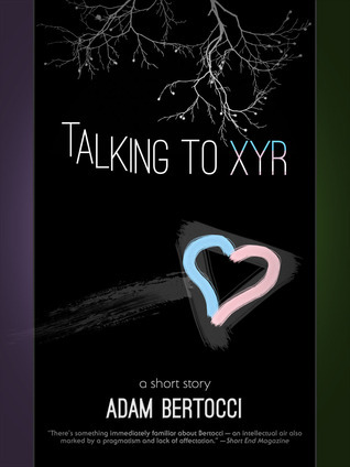 Talking to Xyr  by  Adam Bertocci