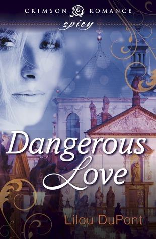 Dangerous Love Lilou DuPont
