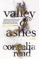 Valley of Ashes Cornelia Read