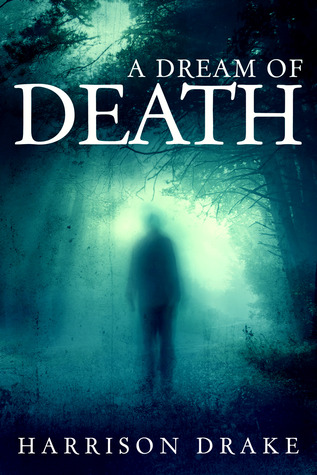 A Dream Of Death (Detective Lincoln Munroe,  Book 1)  by  Harrison Drake