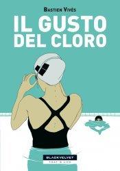 Il gusto del cloro  by  Bastien Vivès