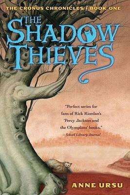 The Shadow Thieves (Cronus Chronicles, #1) Anne Ursu