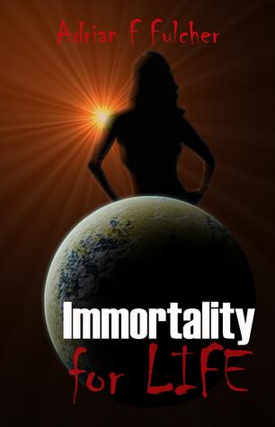 Immortality for Life (Aurora Saga) Adrian Fulcher