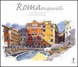 Roma: Acquerelli Fabrice Moireau