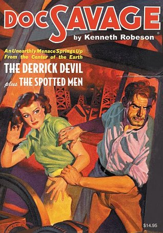 The Derrick Devil & The Spotted Men (Doc Savage, #58)  by  Kenneth Robeson