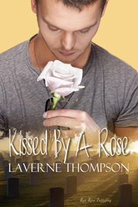Kissed By A Rose  by  LaVerne Thompson