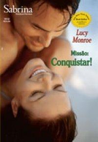 Missão: Conquistar (Mercenary Trilogy, #3)  by  Lucy Monroe