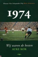 1974: Wij waren de besten Auke Kok