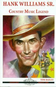 Hank Williams Sr: Country Music Legend  by  Tom  Bailey