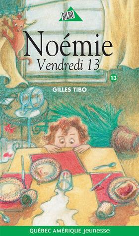Vendredi 13 (Noémie, #13) Gilles Tibo