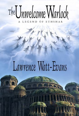 The Unwelcome Warlock (Ethshar, #11)  by  Lawrence Watt-Evans