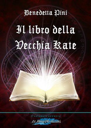 Il libro della Vecchia Kate  by  Benedetta Pini