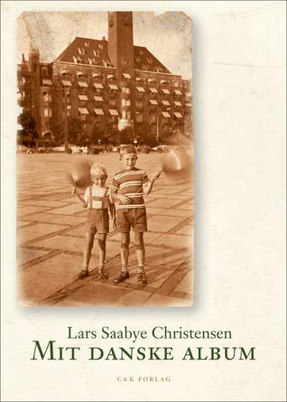 Mit danske album Lars Saabye Christensen