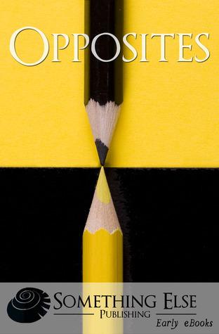 Opposites (Early eBooks)  by  Something Else Publishing