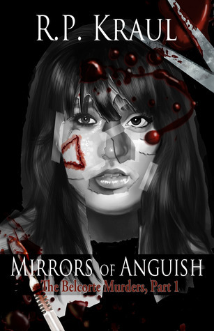 Mirrors of Anguish  by  R.P. Kraul