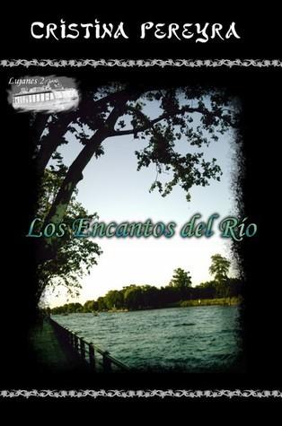 Los Encantos del Río (Lujanes, #2)  by  Cristina Pereyra