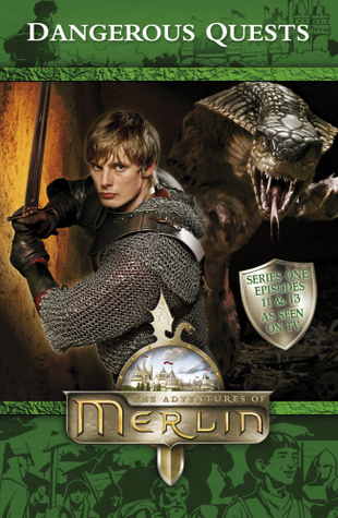 Dangerous Quests (The Adventures of Merlin Series 1, #11, #13)  by  Jacqueline Rayner