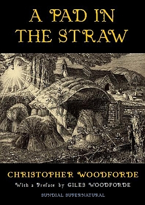 A Pad in the Straw Christopher Woodforde