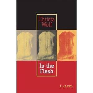 In The Flesh  by  Christa Wolf