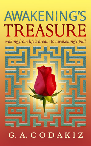 Awakenings Treasure: Waking from Lifes Dream to Awakenings Pull  by  G.A. Codakiz