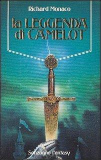 La leggenda di Camelot  by  Richard Monaco