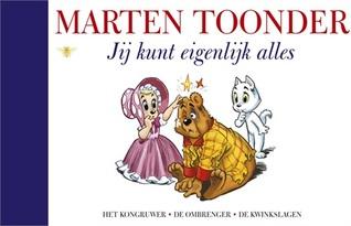 Jij kunt eigenlijk alles (Alle verhalen van Olivier B. Bommel en Tom Poes, #43)  by  Marten Toonder