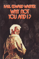 Why Not You And I?  by  Karl Edward Wagner