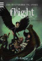 Flight (Der mysteriöse Mr. Spines #2) Jason Lethcoe
