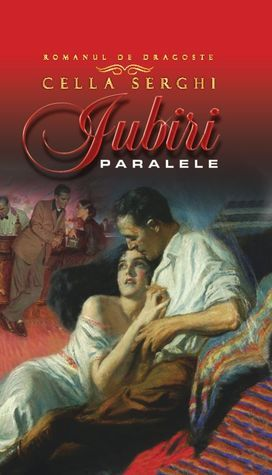 Iubiri paralele  by  Cella Serghi