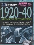 1920-40: Atoms to Automation (20th Century Science & Technology)  by  Steve Parker