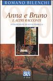 Anna e Bruno e altri racconti Romano Bilenchi