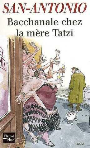 Bacchanale chez la mère Tatzi Frédéric Dard
