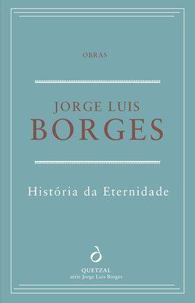 História da Eternidade  by  Jorge Luis Borges