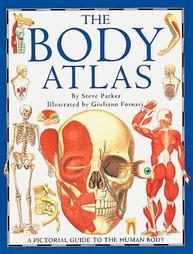The Body Atlas: A Pictorial Guide To The Human Body Steve Parker
