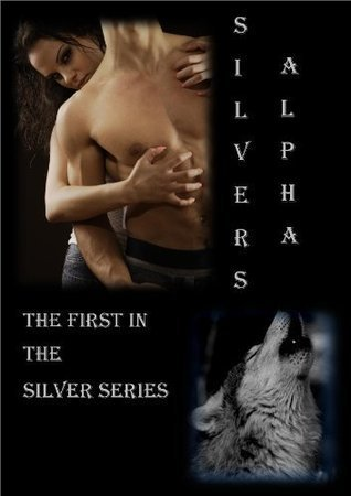 Silvers Alpha (Silvers, #1) Samantha Bates