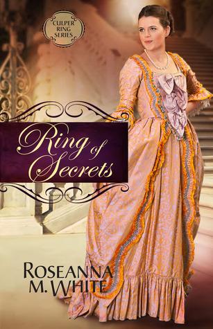 Ring of Secrets (The Culper Ring, #1)  by  Roseanna M. White