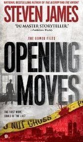 Opening Moves (Patrick Bowers Files, #0.5)  by  Steven James